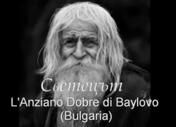 L'Anziano Dobri Dobrev di Baylovo (Bulgaria) – The Elder Dobri Dobrev of Baylovo